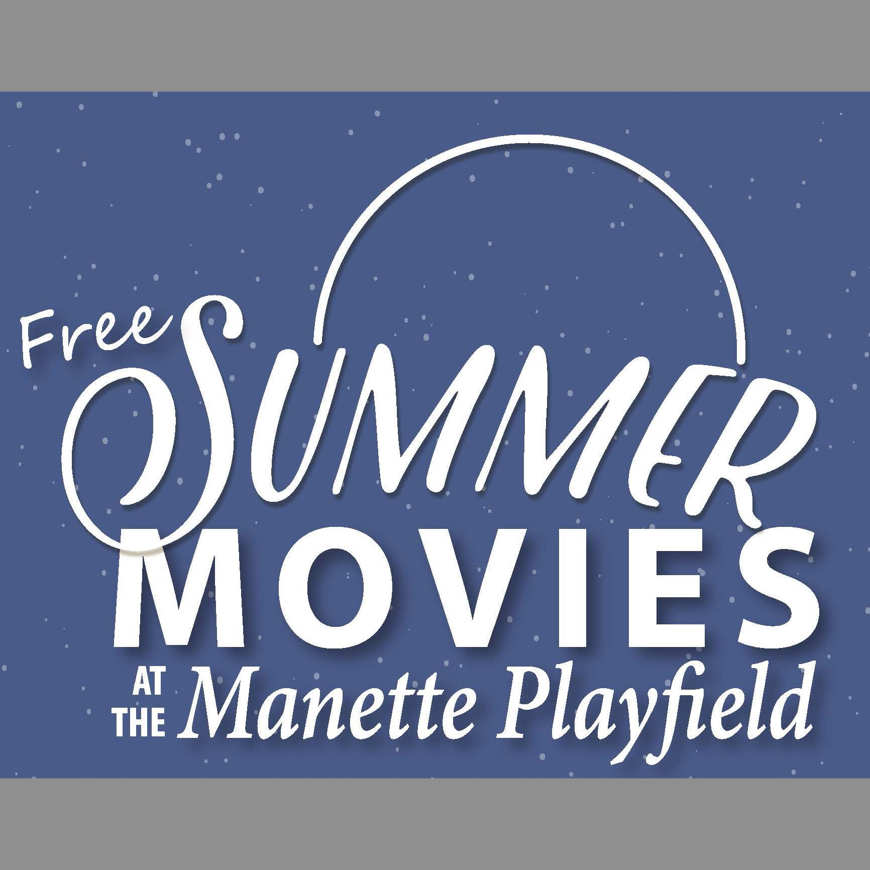 Summer Movies at Manette Playfield